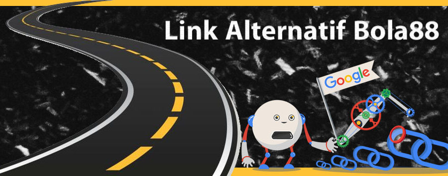 Link Alternatif Bola88 Terbaru Anti Blokir 2019